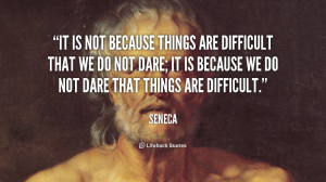 quote-Seneca-Seneca-difficult-37